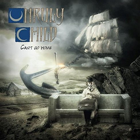 Unruly Child - Can't Go Home (CD) - image 1 of 1