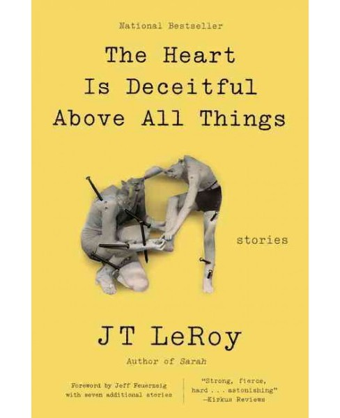 Heart Is Deceitful Above All Things : Stories (Reprint) (Paperback) (J. T. Leroy) - image 1 of 1