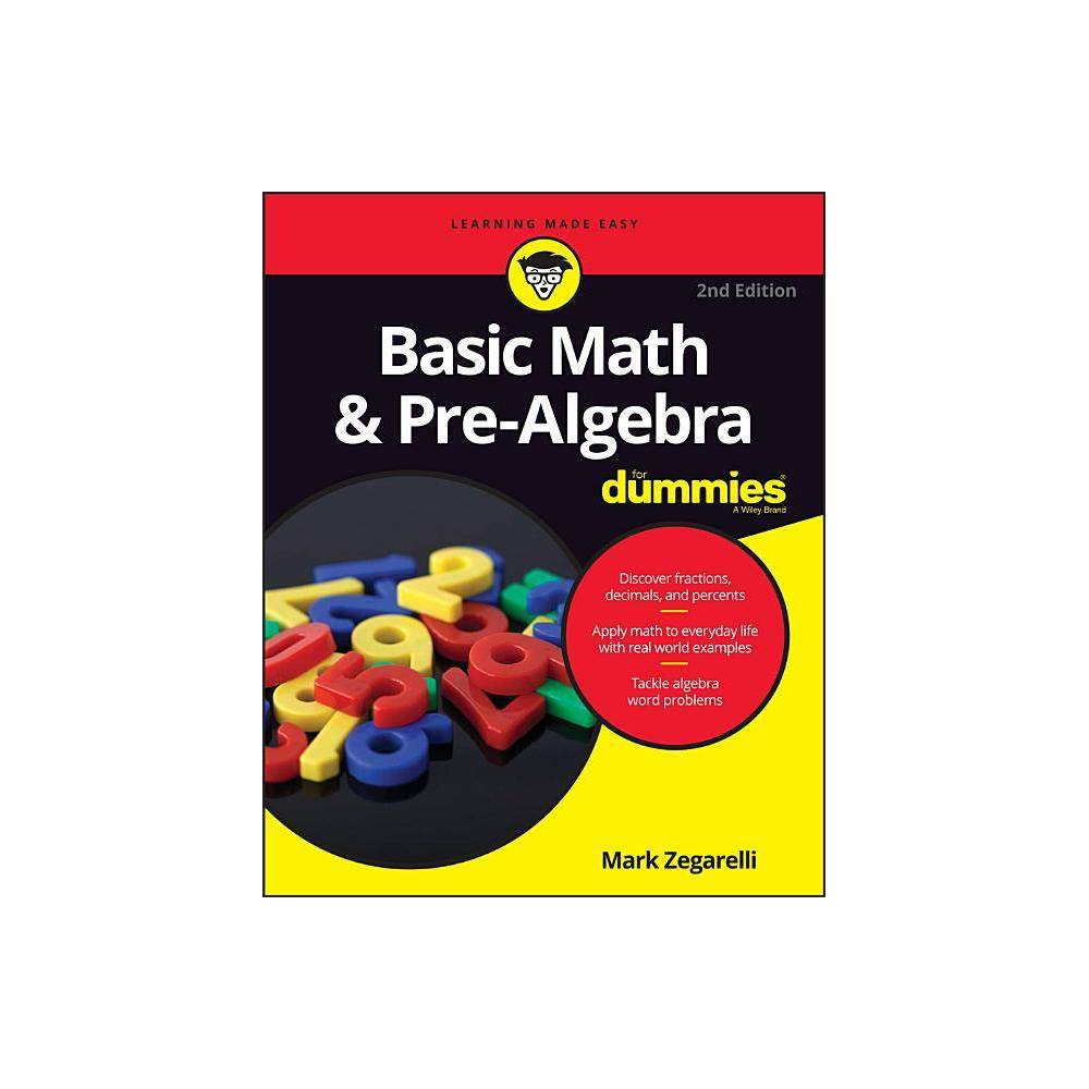 Basic Math Pre Algebra For Dummies For Dummies Lifestyle 2nd Edition By Mark Zegarelli Paperback