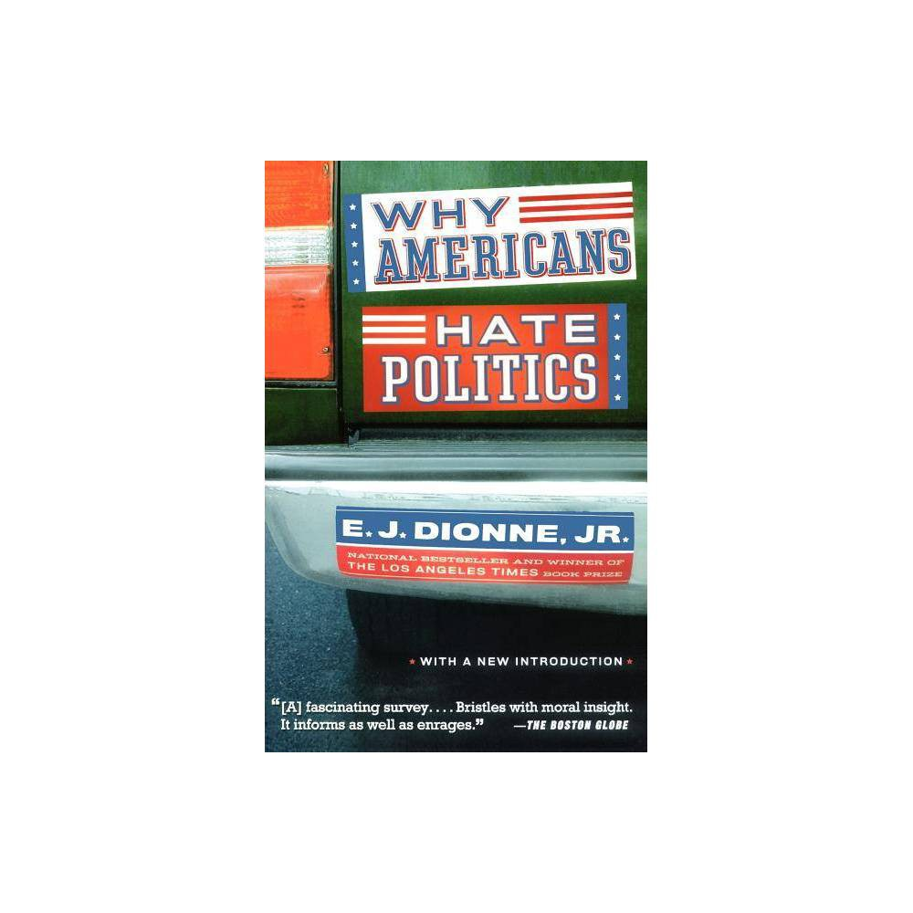Why Americans Hate Politics By E J Dionne Paperback