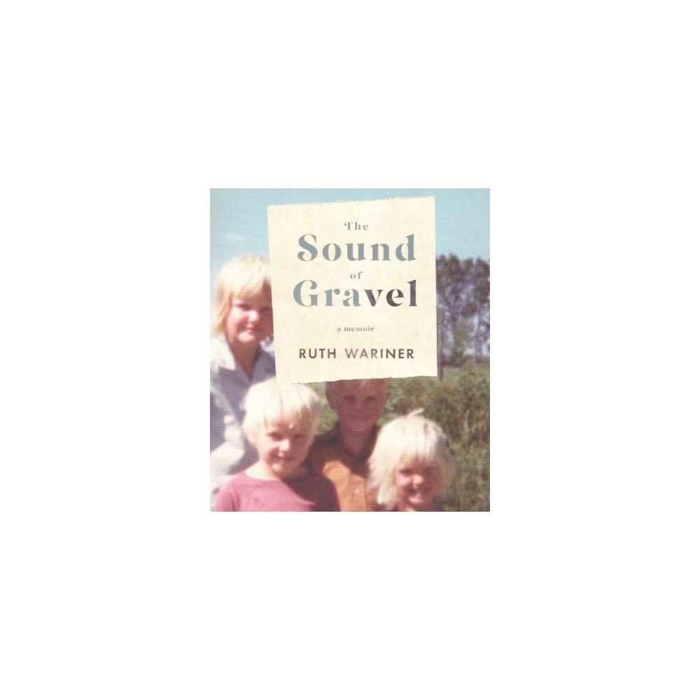 Sound of Gravel (Unabridged) (CD/Spoken Word) (Ruth Wariner)