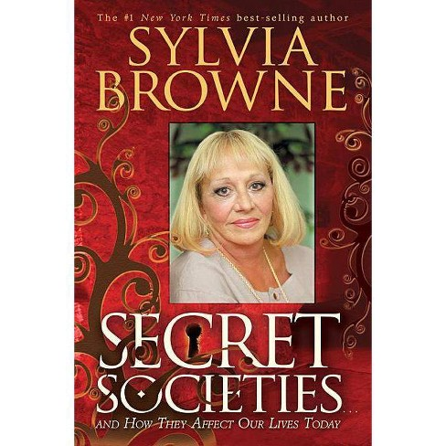 Secret Societies...and How They Affect Our Lives Today - by  Sylvia Browne (Paperback) - image 1 of 1