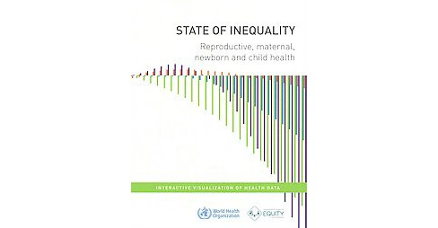 State of Inequality : Reproductive, Maternal, Newborn and Child Health (Paperback) - image 1 of 1