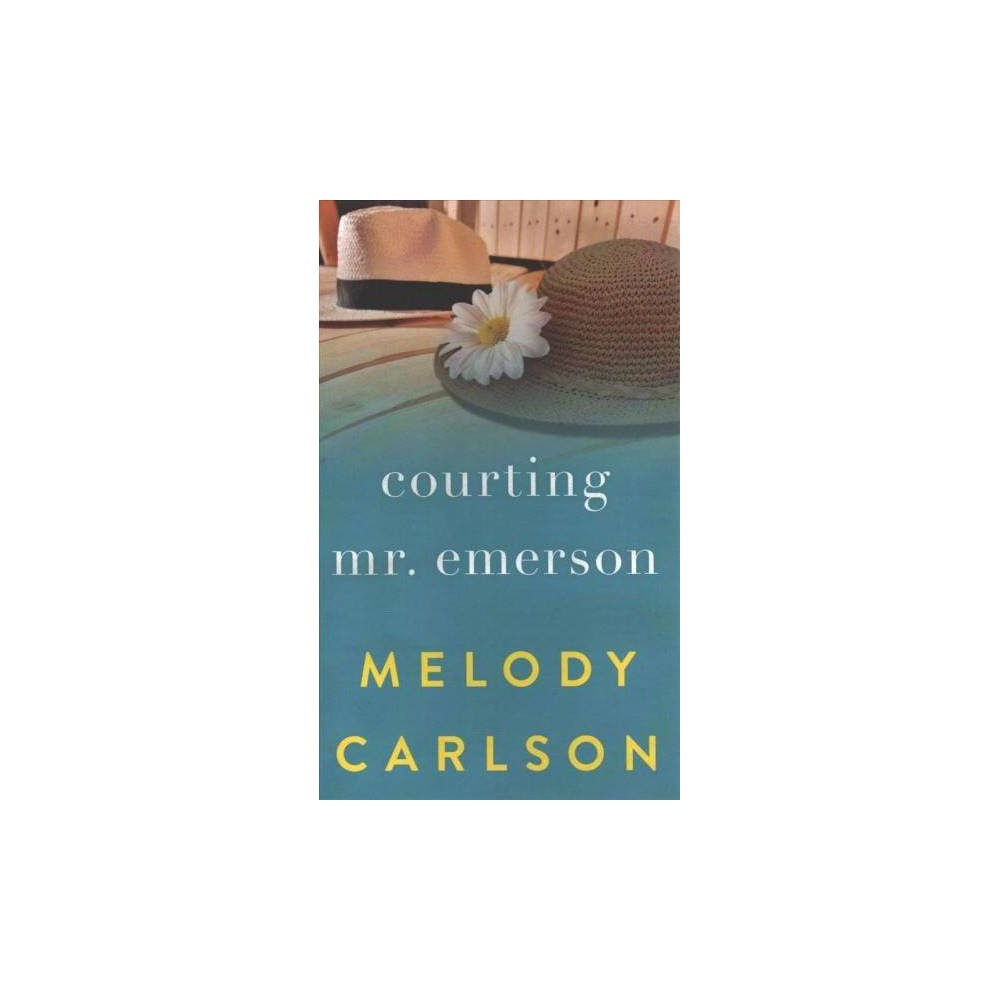 Courting Mr. Emerson - by Melody Carlson (Hardcover)