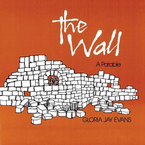 The Wall - by  Gloria Jay Evans (Paperback) - image 1 of 1