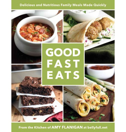 Good Fast Eats (Paperback) (Amy Flanigan) - image 1 of 1