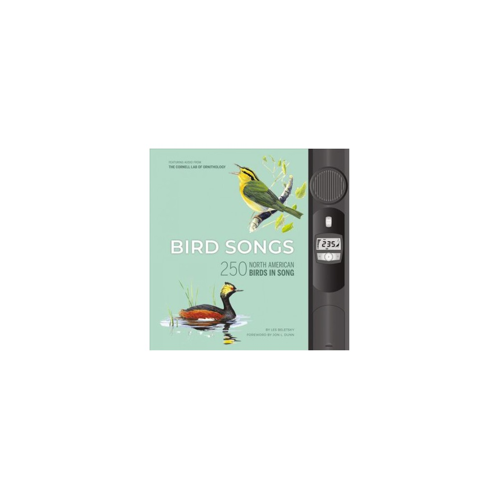Bird Songs : 250 North American Birds in Song - by Les Beletsky (Hardcover)
