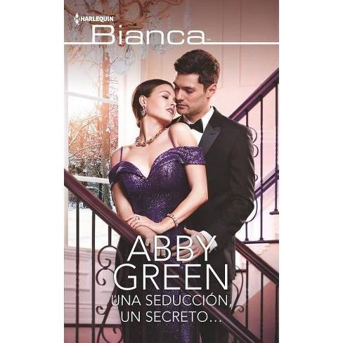 Una Seducion, Un Secreto... - by  Abby Green (Paperback) - image 1 of 1