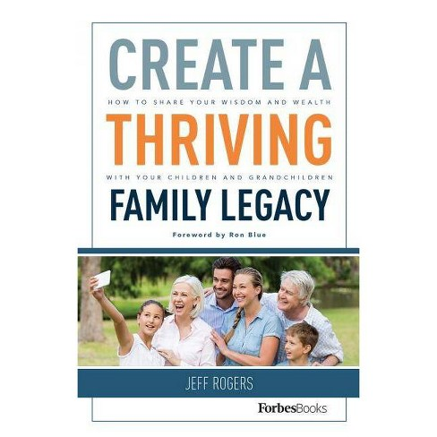 Create a Thriving Family Legacy - by  Jeff Rogers (Hardcover) - image 1 of 1