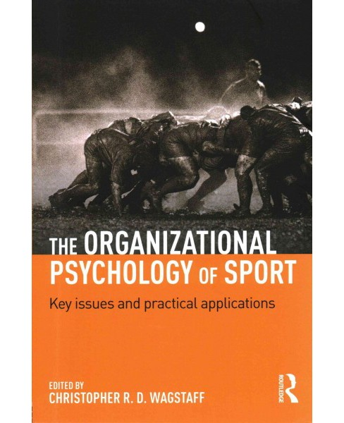 Organizational Psychology of Sport : Key Issues and Practical Applications (Paperback) - image 1 of 1