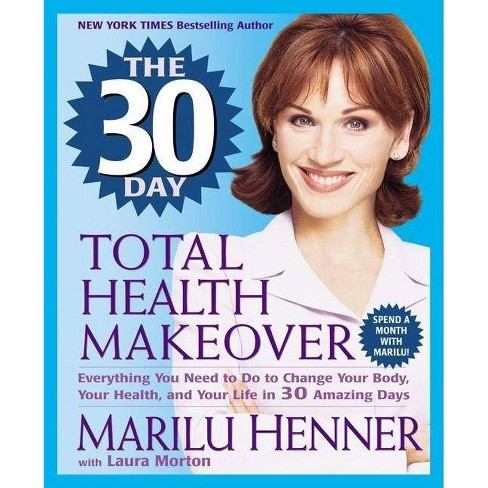 The 30 Day Total Health Makeover - by  Marilu Henner (Paperback) - image 1 of 1