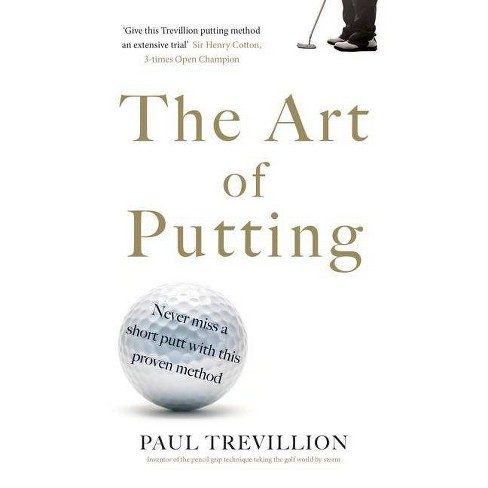 The Art of Putting - by  Paul Trevillion (Paperback) - image 1 of 1