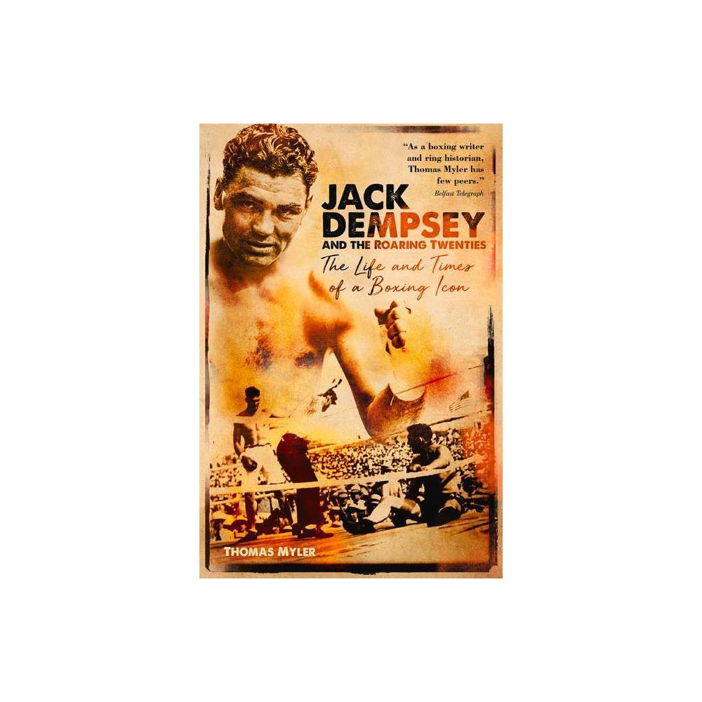 Jack Dempsey And The Roaring Twenties By Thomas Myler Hardcover