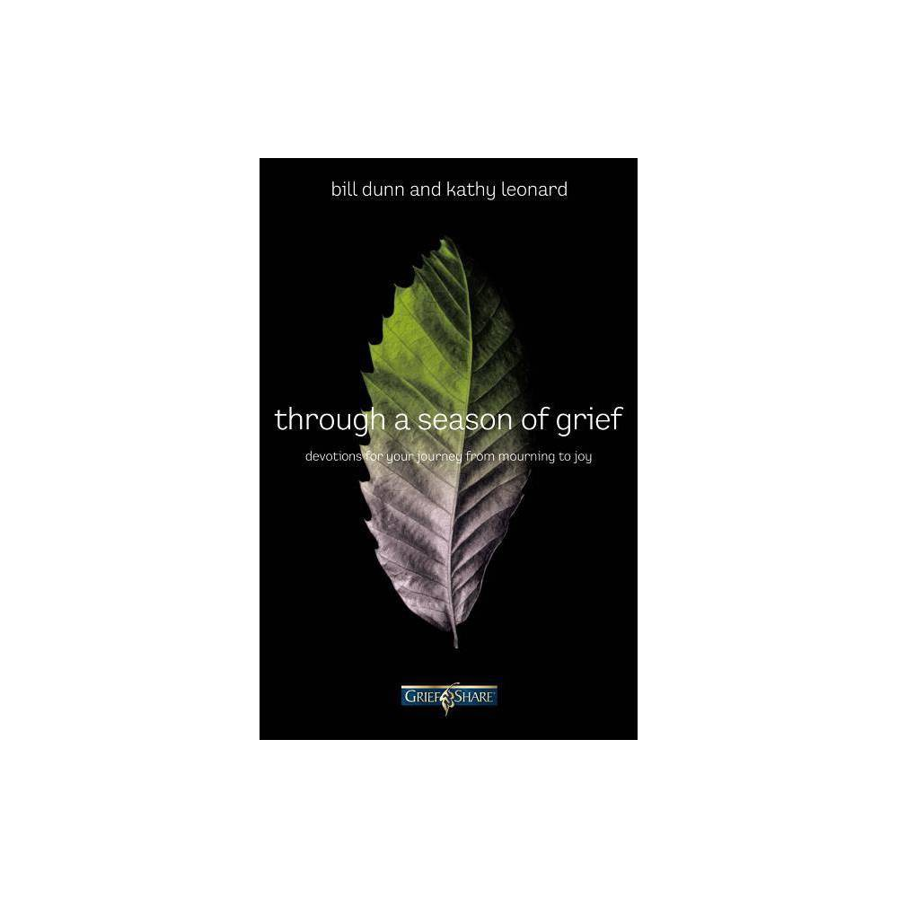 Through A Season Of Grief By Bill Dunn Kathy Leonard Paperback