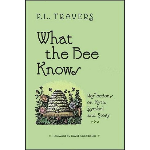 What the Bee Knows - (Codhill Press) by  P L Travers (Paperback) - image 1 of 1