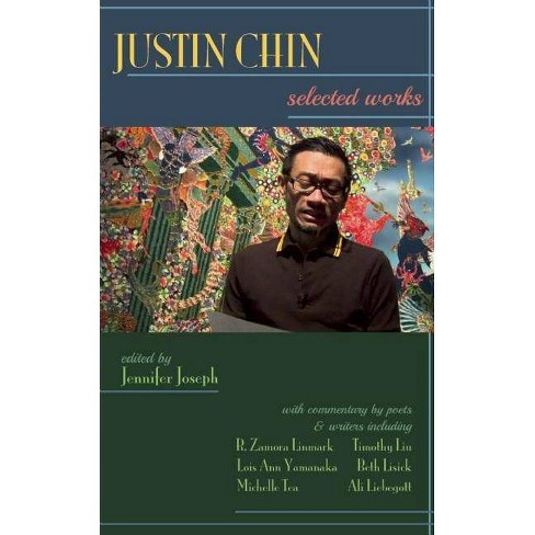 Justin Chin: Selected Works - by  Jennifer Joseph (Paperback) - image 1 of 1