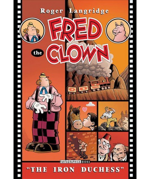 Fred the Clown : The Iron Duchess (Paperback) (Roger Langridge) - image 1 of 1