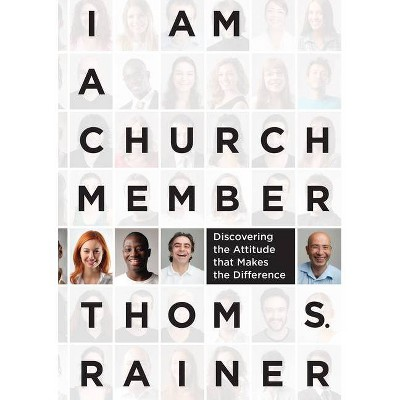 I Am a Church Member - by  Thom S Rainer (Hardcover)