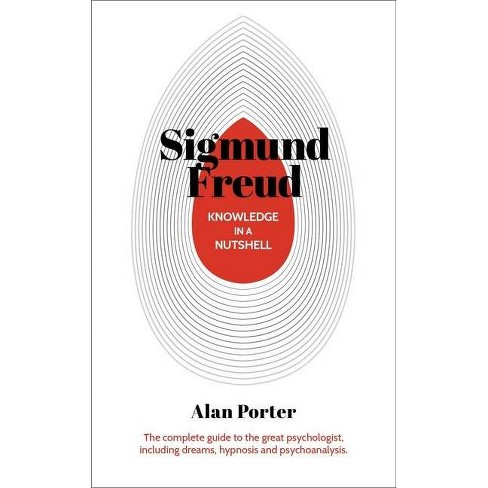 Knowledge in a Nutshell: Sigmund Freud - by  Alan Porter (Paperback) - image 1 of 1