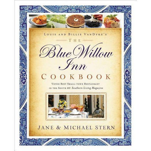 The Blue Willow Inn Cookbook - by  Michael Stern & Jane Stern (Paperback) - image 1 of 1