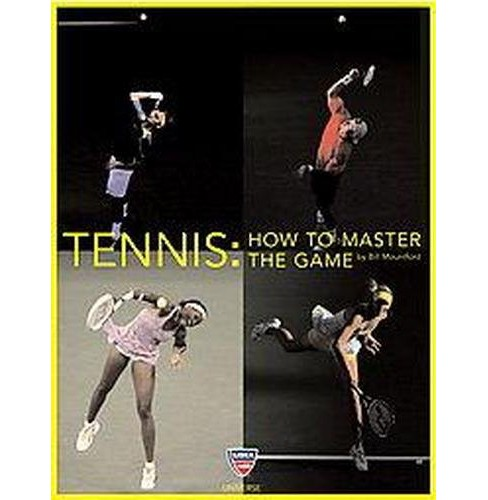 Tennis : How to Master the Game (Paperback) (Bill Mountford) - image 1 of 1