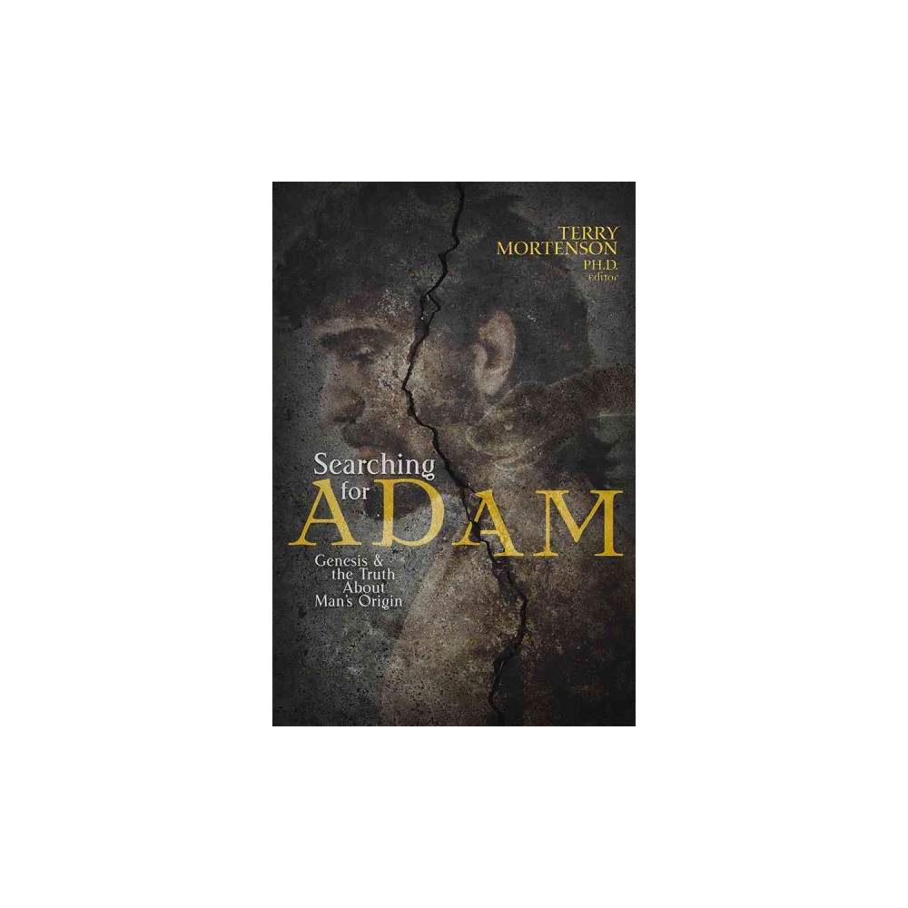 Searching for Adam : Genesis & the Truth About Man's Origin (Paperback) (Terry Mortenson)