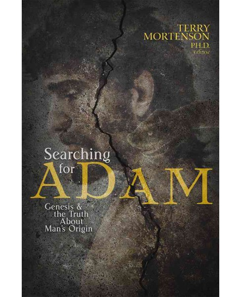 Searching for Adam : Genesis & the Truth About Man's Origin (Paperback) (Terry Mortenson) - image 1 of 1