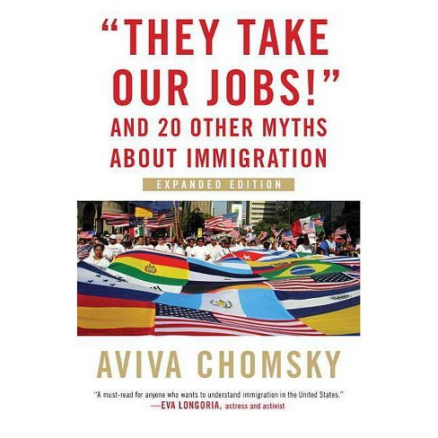 """they Take Our Jobs!"" - by  Aviva Chomsky (Paperback) - image 1 of 1"