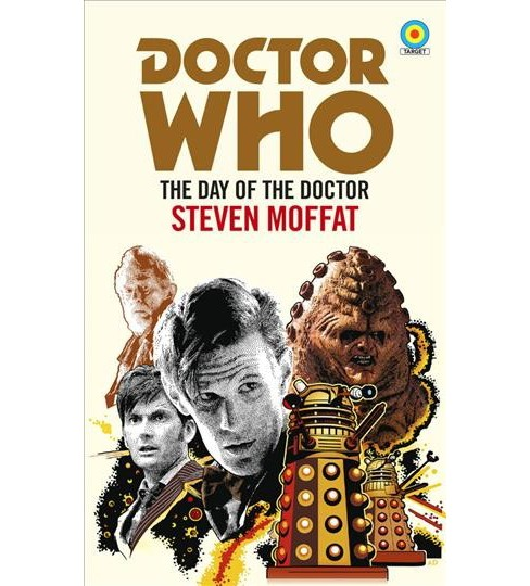 Day of the Doctor -  (Doctor Who: Target Collection) by Steven Moffat (Paperback) - image 1 of 1