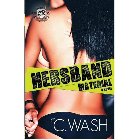 Hersband Material (the Cartel Publications Presents) - by  C Wash (Paperback) - image 1 of 1