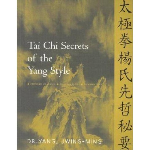 Tai Chi Secrets of the Yang Style - by  Yang Jwing-Ming (Paperback) - image 1 of 1
