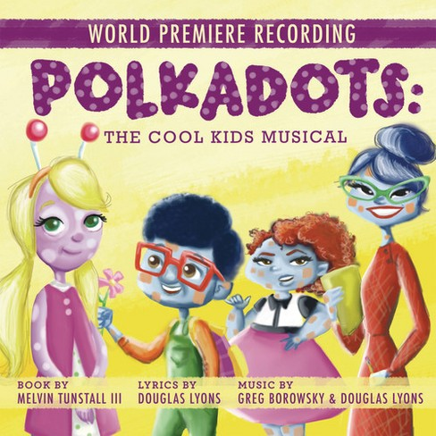 Original Cast - Polkadots:Cool Kids Musical World Pre (CD) - image 1 of 1