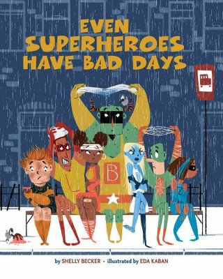 Even Superheroes Have Bad Days (School And Library) (Shelly Becker)