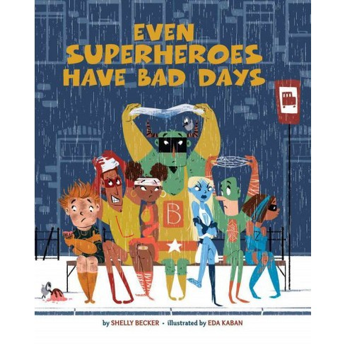 Even Superheroes Have Bad Days (School And Library) (Shelly Becker) - image 1 of 1