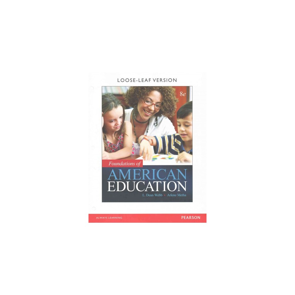 Foundations of American Education (Enhanced) (Paperback) (L. Dean Webb & Arlene Metha)