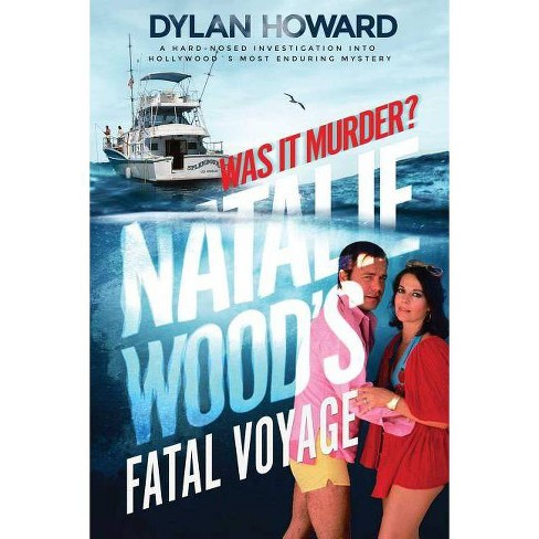 Natalie Wood's Fatal Voyage - (Front Page Detectives) by  Dylan Howard (Hardcover) - image 1 of 1