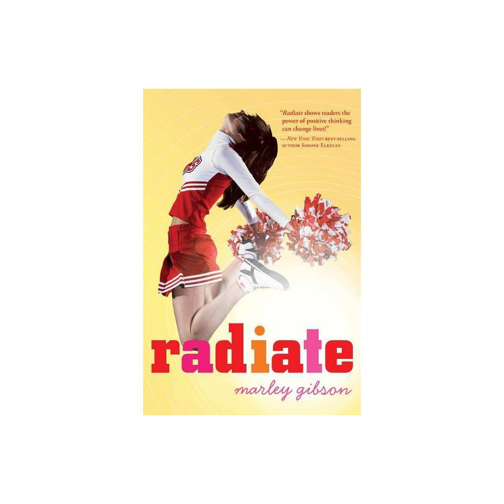 Radiate By Marley Gibson Paperback