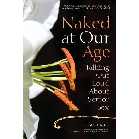Naked at Our Age - by  Joan Price (Paperback) - image 1 of 1