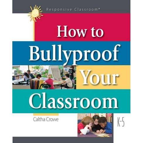 How to Bullyproof Your Classroom - by  Caltha Crowe (Paperback) - image 1 of 1