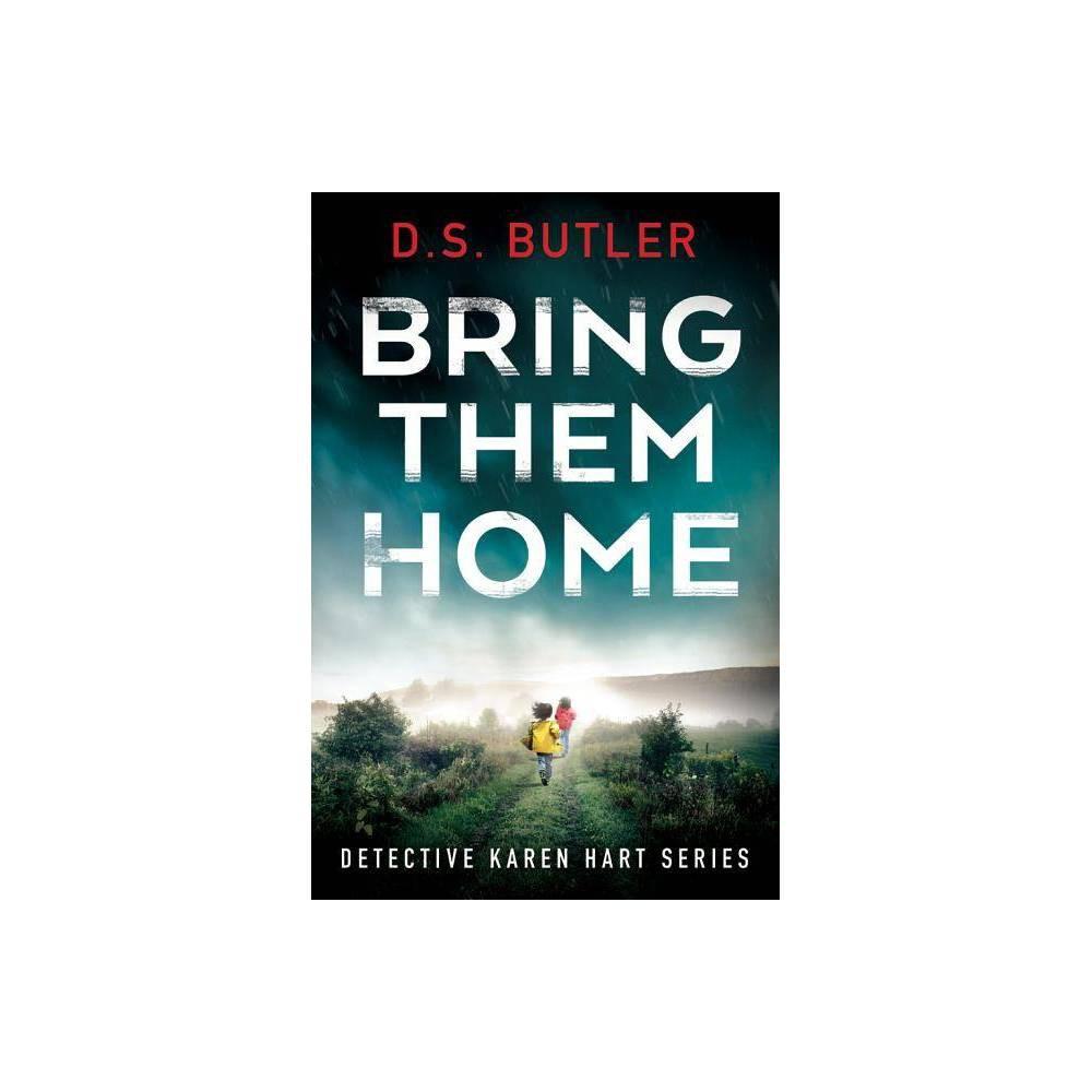 Bring Them Home Ds Karen Hart By D S Butler Paperback
