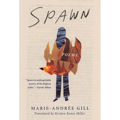 Spawn - (Literature in Translation) by  Marie-Andree Gill & Gill (Paperback)