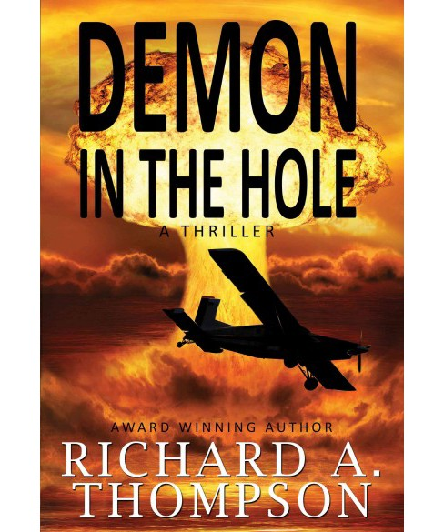 Demon in the Hole -  by Richard A. Thompson (Paperback) - image 1 of 1