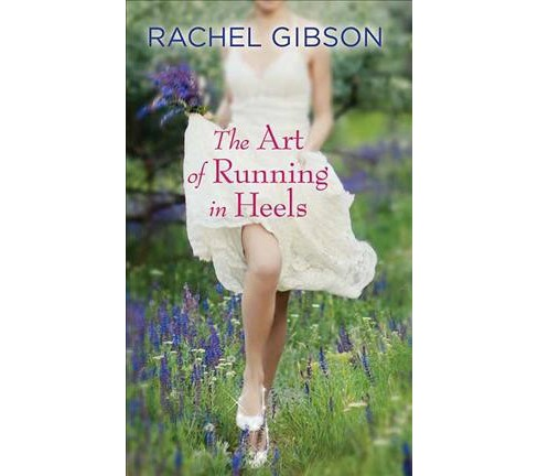 Art of Running in Heels -  LRG (Center Point Large Print Romance) by Rachel Gibson (Hardcover) - image 1 of 1