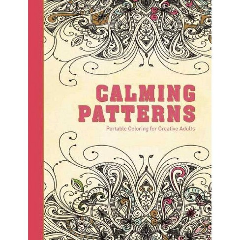 Calming Patterns - (Hardcover Creative Stress Relieving Adult Coloring Book) (Hardcover) - image 1 of 1