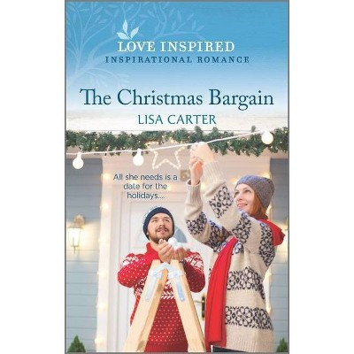 The Christmas Bargain - by  Lisa Carter (Paperback)