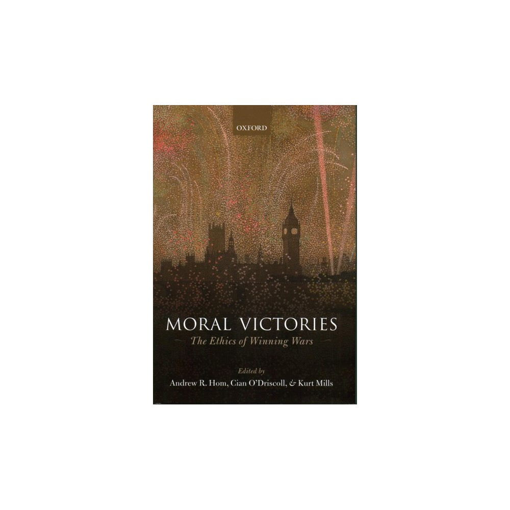 Moral Victories : The Ethics of Winning Wars - (Hardcover)