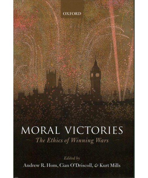Moral Victories : The Ethics of Winning Wars -  (Hardcover) - image 1 of 1