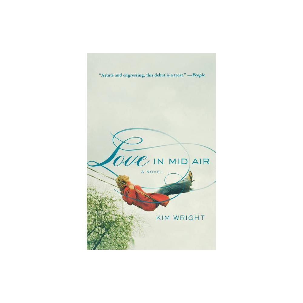 Love In Mid Air By Kim Wright Paperback