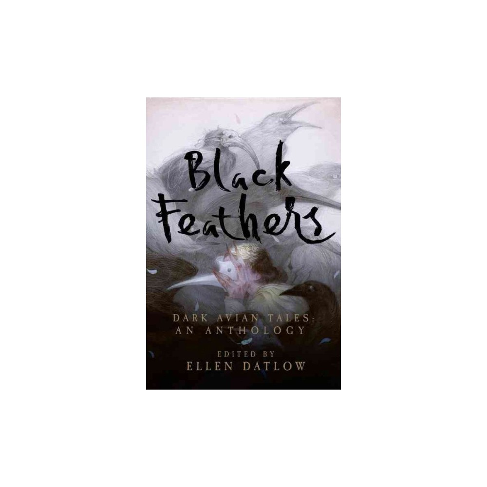 Black Feathers : Dark Avian Tales: An Anthology (Hardcover)