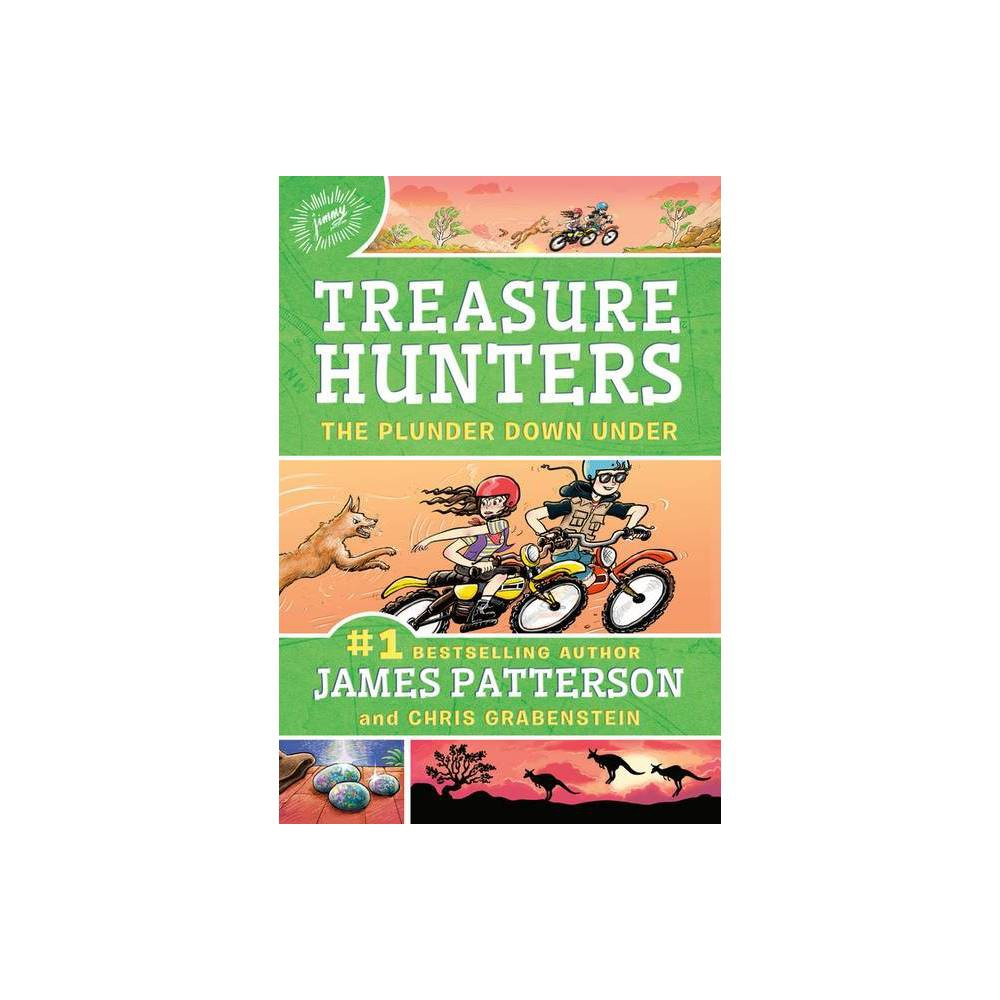 Treasure Hunters: The Plunder Down Under - by James Patterson & Chris Grabenstein (Hardcover)